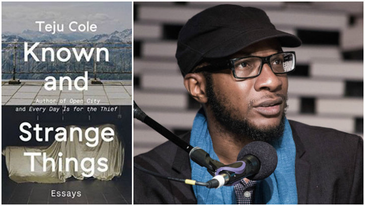 Teju Cole&rsquo;s <em>Known and Strange Things</em> Gets Glowing Review in <em>NYT</em>